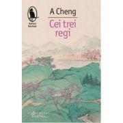 Cei trei regi - A Cheng