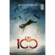 Kass Morgan - Ziua 21 (Trilogia Cei 100, partea a II-a)