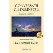 Conversatii cu Dumnezeu, vol. 4 - Un dialog nou si neasteptat - trezirea speciei
