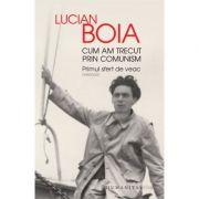 Cum am trecut prin comunism (Lucian Boia)