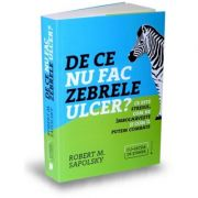De ce nu fac zebrele ulcer? Ce este stresul, cum ne imbolnaveste si cum il putem combate