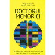 Doctorul memoriei - Tehnici simple si amuzante pentru imbunatatirea memoriei si intarirea capacitatii mentale