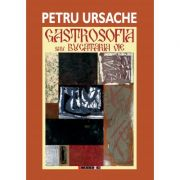 Gastrosofia sau bucataria vie - Petru Ursache