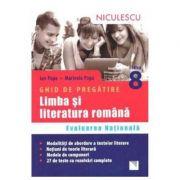 Ghid de pregatire. Limba si literatura romana. Evaluarea Nationala clasa a VIII-a - 2016
