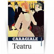 Teatru - Povestiri dramatizate (Ion Luca Caragiale)