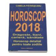 Horoscop 2018 - Camelia Patrascanu