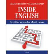 Inside English. Exercitii de aprofundare a limbii engleze
