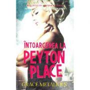 Intoarcerea la Peyton Place - Grace Metalious
