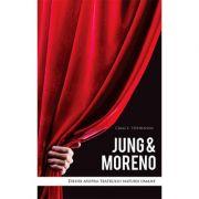 Jung si Moreno - eseuri asupra teatrului naturii umane