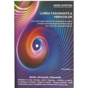 Lumea fascinanta a Vibratiilor, volumul 4