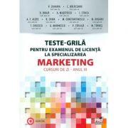 Teste-Grila pentru examenul de licenta la specializarea Marketing, cursuri de zi pentru studentii anului III