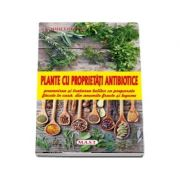 Plante cu proprietati antibiotice. Prevenirea si tratarea bolilor cu preparate facute in casa, din anumite fructe si legume