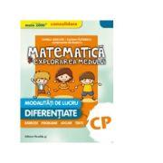 Matematica si explorarea mediului, pentru clasa pregatitoare. Modalitati de lucru diferentiate - CONSOLIDARE