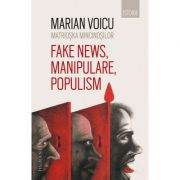 Matrioska mincinosilor - Fake news, manipulare, populism