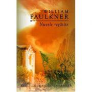 Nuvele regasite (William Faulkner)