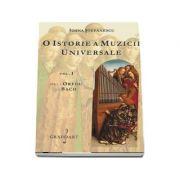 O istorie a muzicii universale, volumul I - De la Orfeu la Bach (Ioana Stefanescu)