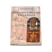 O istorie a muzicii universale, volumul II - De la Bach la Beethoven (Ioana Stefanescu)