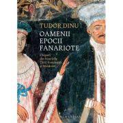 Oamenii epocii fanariote - Chipuri din bisericile Tarii Romanesti si Moldovei