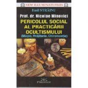 Pericolul social al practicarii ocultismului - magie, vrajitorie, chiromantie (Emil Strainu)