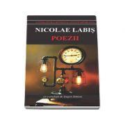 Poezii - Nicolae Labis. Cu o prefata de Eugen Simion (Colectia Literatura Romana Contemporana)