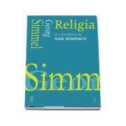 Religia - Cu o introducere de Nae Ionescu