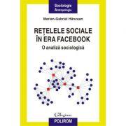 Retelele sociale in era Facebook. O analiza sociologica