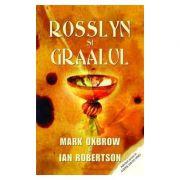 Rosslyn si graalul (Mark Oxbrow, Ian Robertson)