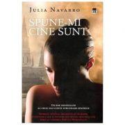 Spune-mi cine sunt - Julia Navarro