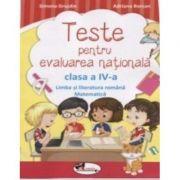 Teste pentru evaluarea nationala clasa a IV-a - Limba si literatura romana si Matematica (Simona Grujdin)