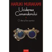 Uciderea Comandorului, Vol. 1 - Haruki Murakami
