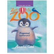 Zoe de la Zoo. Pinguinul nedumerit