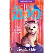 Zoe la zoo. Puiul de lup galagios (Amelia Cobb)