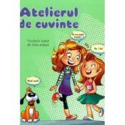 Atelierul de cuvinte - Vocabular ilustrat de limba engleza (Editie ilustrata)