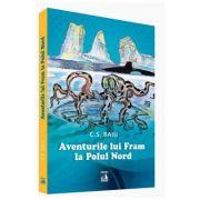 Aventurile lui Fram la Polul Nord - C. S. Baiu