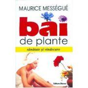 Bai de plante - Sanatate si vindecare (Maurice Messegue)