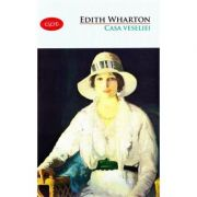 Casa veseliei - Edith Wharton