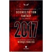 Cele mai frumoase povestiri SF si fantasy ale anului 2017 - Michael Haulica