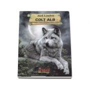 Colt alb - Jack London (Colectia Cartile de aur ale copilariei)