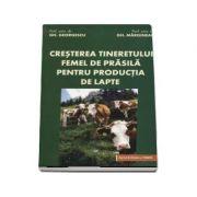 Cresterea tineretului femel de prasila pentru productia de lapte - Gheorghe Georgescu