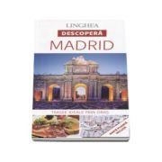 Descopera Madrid - Trasee ideale prin oras (Harta plianta inclusa)