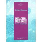 Didactica biologiei. Teorie şi aplicatii - Mariana Marinescu