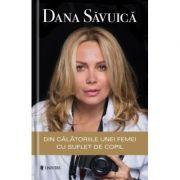 Din calatoriile unei femei cu suflet de copil - Dana Savuica