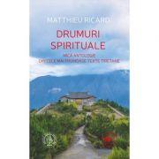 Drumuri spirituale - Mica antologie din cele mai frumoase texte tibetane (Matthieu Ricard)