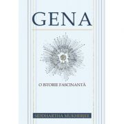 Gena. O istorie fascinanta (Siddhartha Mukherjee)
