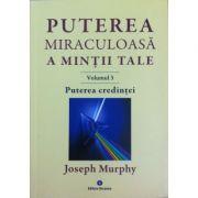 Puterea miraculoasa a mintii tale, vol. 3 (Joseph Murphy)