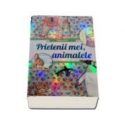 Imi place sa citesc - Prietenii mei, animalele (Editie ilustrata)