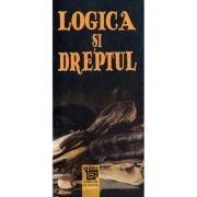 Logica si dreptul. Culegere de traduceri - Selectia textelor, traducere si prefata de Dragan Stoianovici