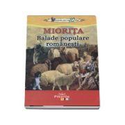 Miorita - Balade populare romanesti (Colectia elevi de 10 plus)