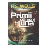 Primii oameni in Luna - Herbert George Wells