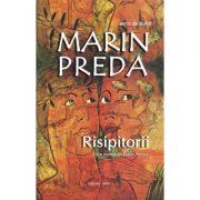 Risipitorii - Marin Preda (Prefata de Eugen Simion)